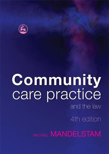 Community Care Practice and the Law: Fourth Edition (Paperback)
