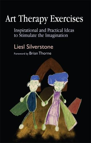 Art Therapy Exercises: Inspirational and Practical Ideas to Stimulate the Imagination (Paperback)