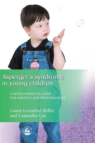 Asperger Syndrome in Young Children: A Developmental Approach for Parents and Professionals (Paperback)