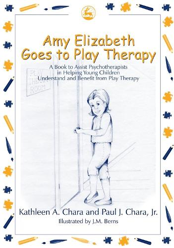 Amy Elizabeth Goes to Play Therapy: A Book to Assist Psychotherapists in Helping Young Children Understand and Benefit from Play Therapy (Paperback)
