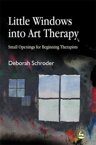 Little Windows into Art Therapy: Small Openings for Beginning Therapists (Paperback)