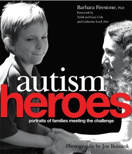 Autism Heroes: Portraits of Families Meeting the Challenge (Hardback)
