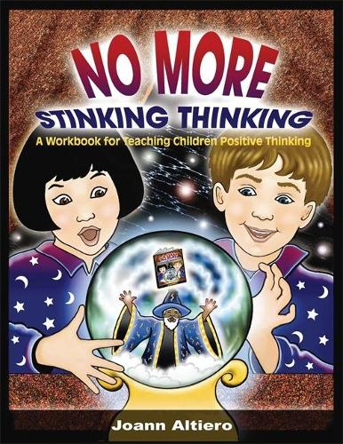 No More Stinking Thinking: A Workbook for Teaching Children Positive Thinking (Paperback)