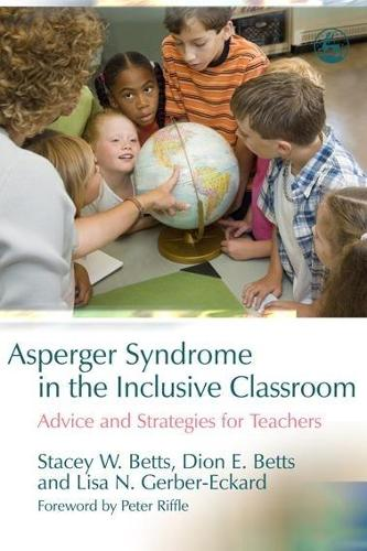 Asperger Syndrome in the Inclusive Classroom: Advice and Strategies for Teachers (Paperback)