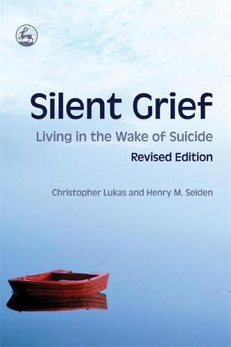 Silent Grief: Living in the Wake of Suicide (Paperback)