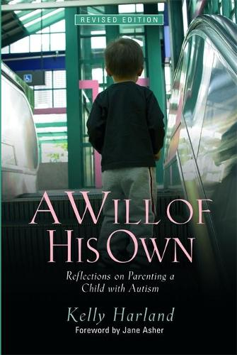 A Will of His Own: Reflections on Parenting a Child with Autism  - Revised Edition (Paperback)