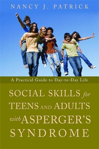 Social Skills for Teenagers and Adults with Asperger Syndrome: A Practical Guide to Day-to-Day Life (Paperback)