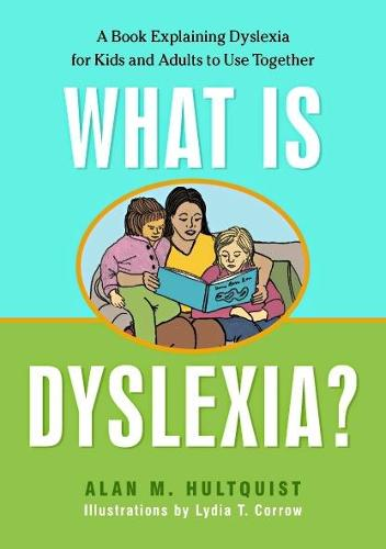 What is Dyslexia?: A Book Explaining Dyslexia for Kids and Adults to Use Together (Paperback)