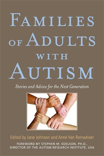 Families of Adults with Autism: Stories and Advice for the Next Generation (Paperback)