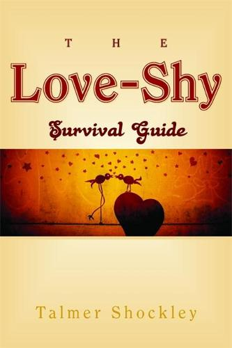 The Love-Shy Survival Guide (Paperback)