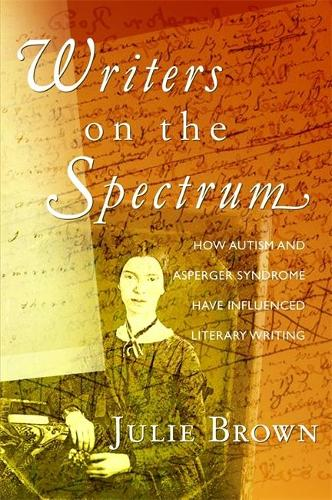 Writers on the Spectrum: How Autism and Asperger Syndrome Have Influenced Literary Writing (Paperback)