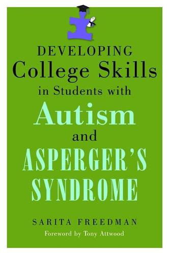 Developing College Skills in Students with Autism and Asperger's Syndrome (Paperback)