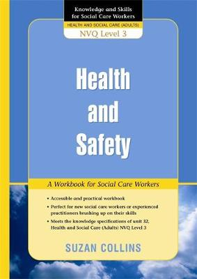 Health and Safety: A Workbook for Social Care Workers - Knowledge and Skills for Social Care Workers (Paperback)