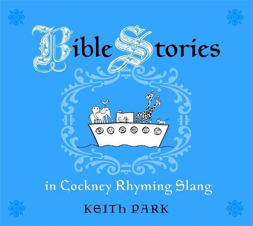 Bible Stories in Cockney Rhyming Slang (Paperback)