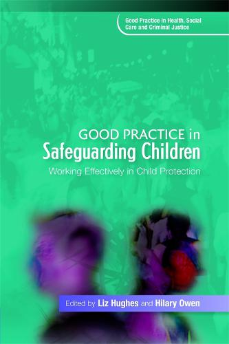 Good Practice in Safeguarding Children: Working Effectively in Child Protection - Good Practice in Health, Social Care and Criminal Justice (Paperback)