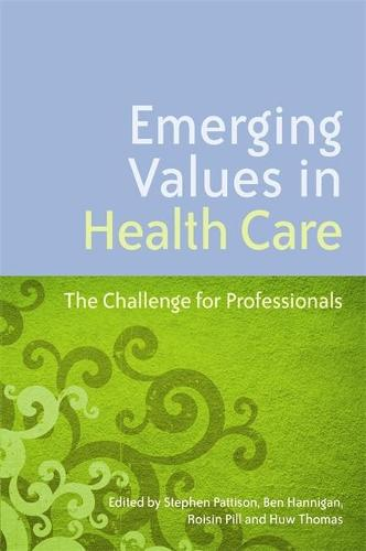 Emerging Values in Health Care: The Challenge for Professionals (Paperback)