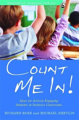 Count Me In!: Ideas for Actively Engaging Students in Inclusive Classrooms - Innovative Learning for All (Paperback)