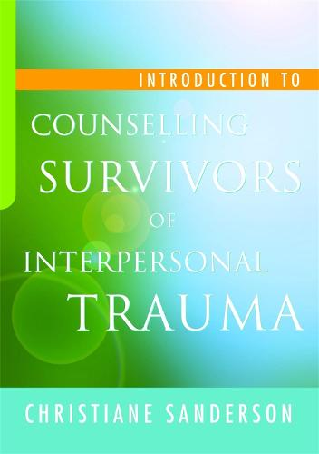 Introduction to Counselling Survivors of Interpersonal Trauma (Paperback)