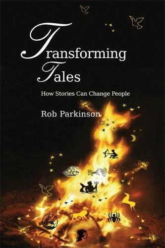 Transforming Tales: How Stories Can Change People (Paperback)
