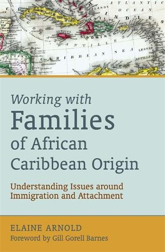 Working with Families of African Caribbean Origin: Understanding Issues Around Immigration and Attachment (Paperback)