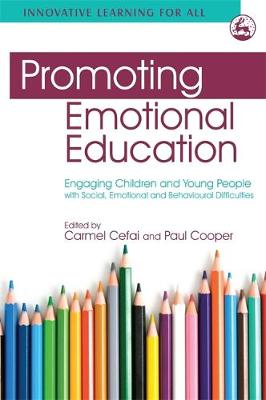 Promoting Emotional Education: Engaging Children and Young People with Social, Emotional and Behavioural Difficulties - Innovative Learning for All (Paperback)