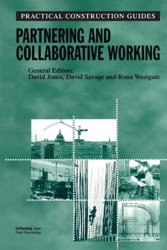 Partnering and Collaborative Working - Practical Construction Guides (Paperback)