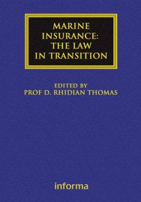 Marine Insurance: The Law in Transition - Maritime and Transport Law Library (Hardback)