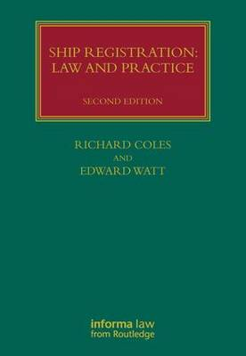 Ship Registration: Law and Practice - Lloyd's Shipping Law Library (Hardback)