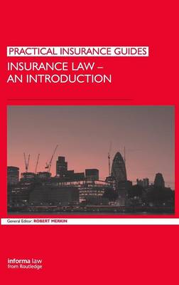 Insurance Law: An Introduction - Practical Insurance Guides (Hardback)