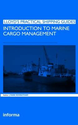 Introduction to Marine Cargo Management - Lloyd's Practical Shipping Guides (Paperback)
