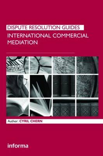 International Commercial Mediation - Dispute Resolution Guides (Hardback)