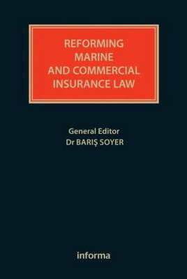 Reforming Marine and Commercial Insurance Law - Lloyd's Insurance Law Library (Hardback)