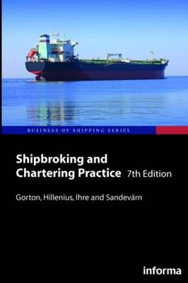 Shipbroking and Chartering Practice - Lloyd's Practical Shipping Guides (Hardback)