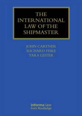 The International Law of the Shipmaster - Maritime and Transport Law Library (Hardback)
