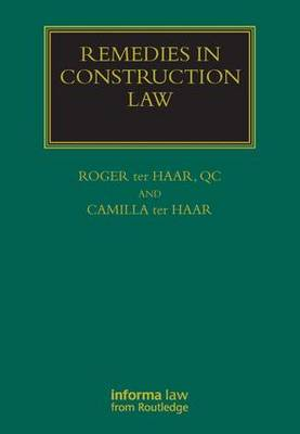 Remedies in Construction Law - Construction Practice Series (Hardback)