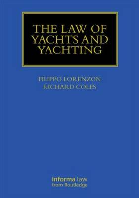 Law of Yachts & Yachting - Maritime and Transport Law Library (Hardback)