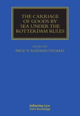 The Carriage of Goods by Sea Under the Rotterdam Rules - Maritime and Transport Law Library (Hardback)
