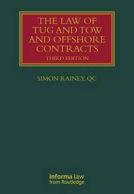 The Law of Tug and Tow and Offshore Contracts - Lloyd's Shipping Law Library (Hardback)