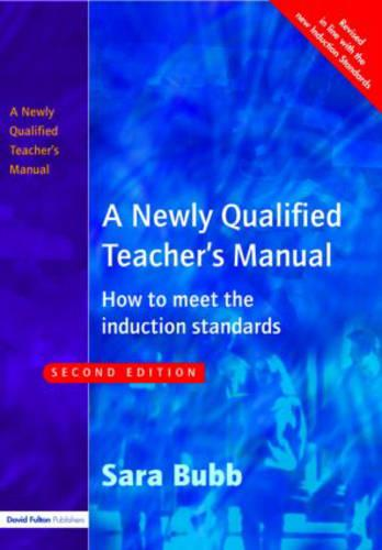 A Newly Qualified Teacher's Manual: How to Meet the Induction Standards (Paperback)
