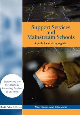 Support Services and Mainstream Schools: A Guide for Working Together (Paperback)