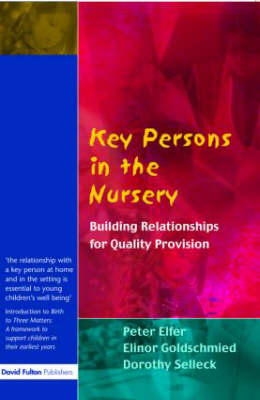 Key Persons in the Nursery: Building Relationships for Quality Provision (Paperback)
