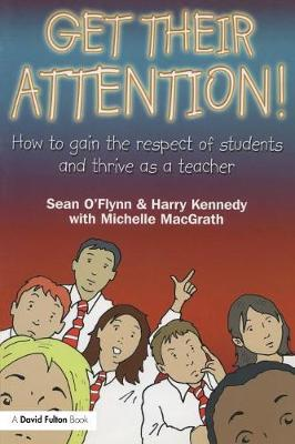 Get Their Attention!: Handling Conflict and Confrontation in Secondary Classrooms, Getting Their Attention! (Paperback)