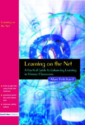 Learning on the Net: A Practical Guide to Enhancing Learning in Primary Classrooms (Paperback)