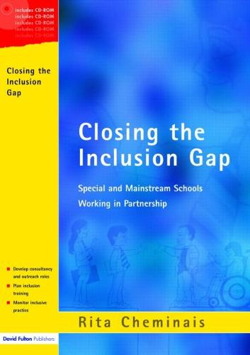 Closing the Inclusion Gap: Special and Mainstream Schools Working in Partnership, includes CD (Paperback)