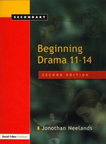 Beginning Drama 11-14 (Hardback)