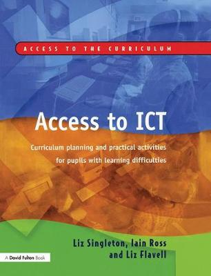 Access to ICT: Curriculum Planning and Practical Activities for Pupils with Learning Difficulties (Paperback)