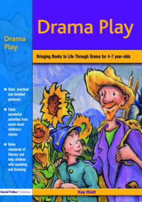 Drama Play: Bringing Books to Life Through Drama in the Early Years (Paperback)