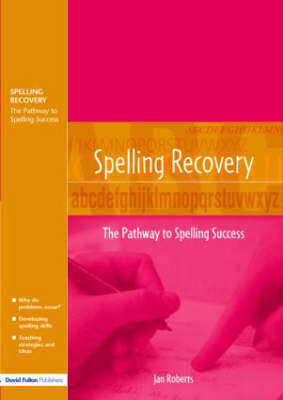 Spelling Recovery: The Pathway to Spelling Success (Paperback)