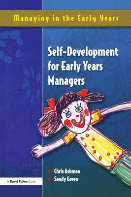 Self Development for Early Years Managers - Managing in the Early Years (Paperback)