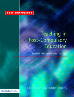 Teaching in Post-compulsory Education: Policy,Practice and Values (Paperback)